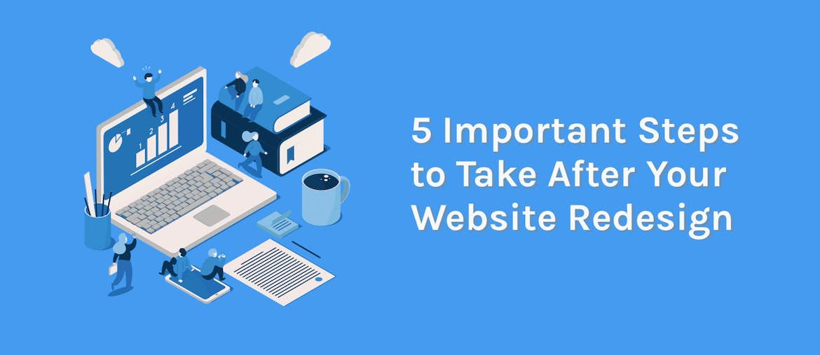 5 steps to take after a website redesign