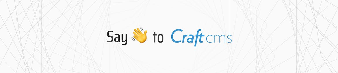 say hello to craft cms
