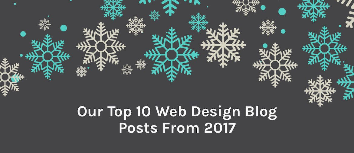 Best of 2017: Our Top 10 Web Design Blog Posts From Last Year