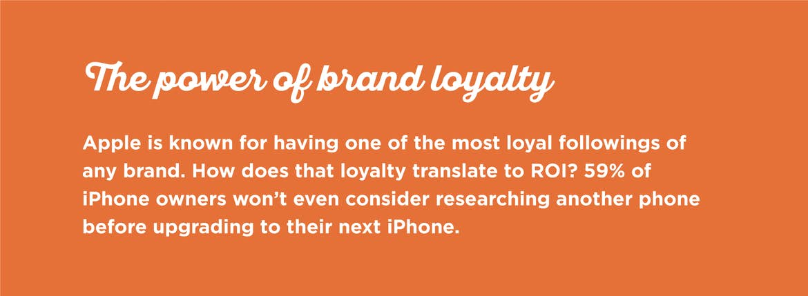 Apple is a powerful example of how brand loyalty can increase sales