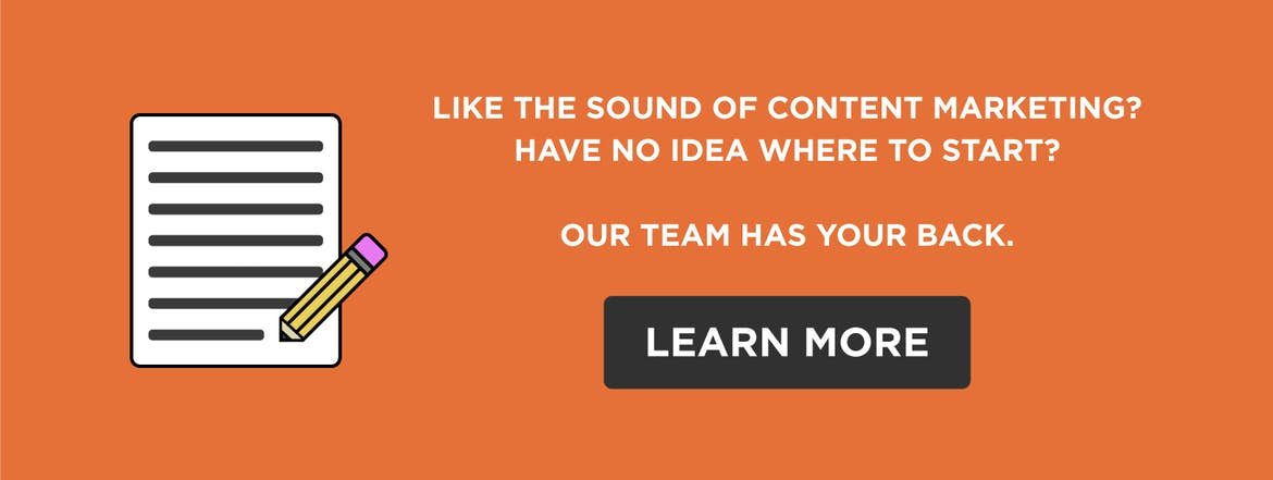 Like the sound of content marketing? Have no idea where to start? Our team has your back