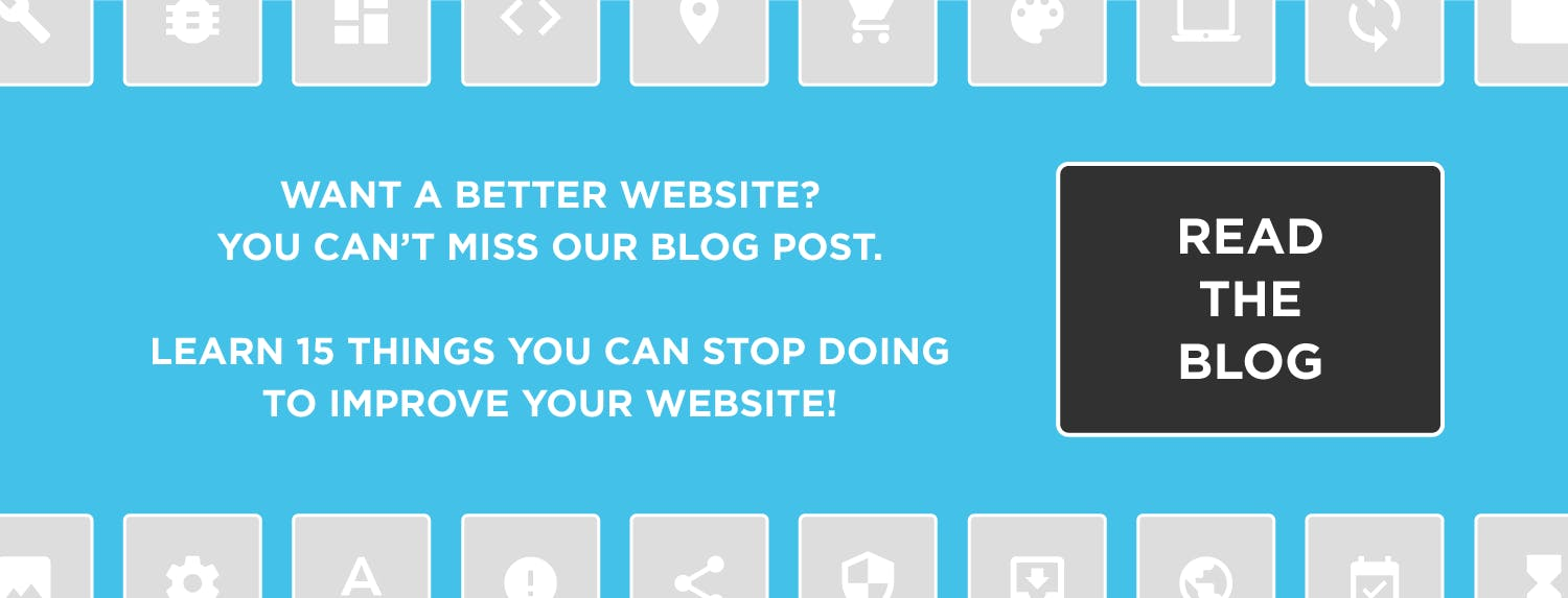 Click to learn 15 things you can stop doing to improve your website