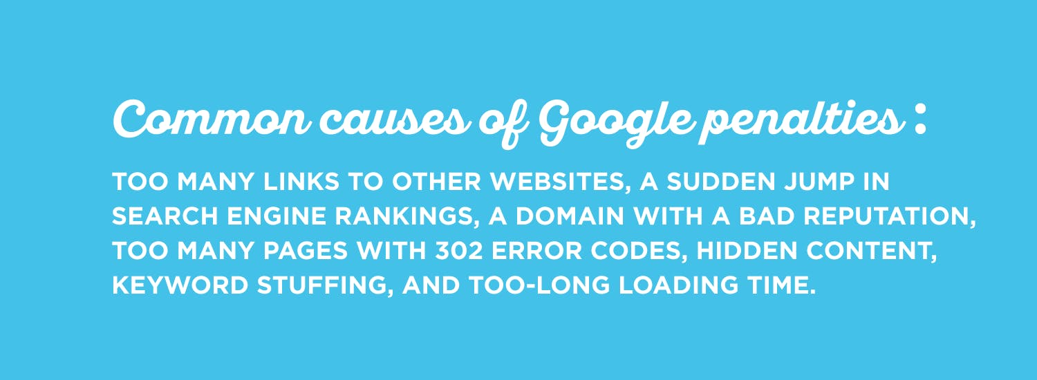 Hidden content, purchased links, and page timeouts can lead to Google penalization