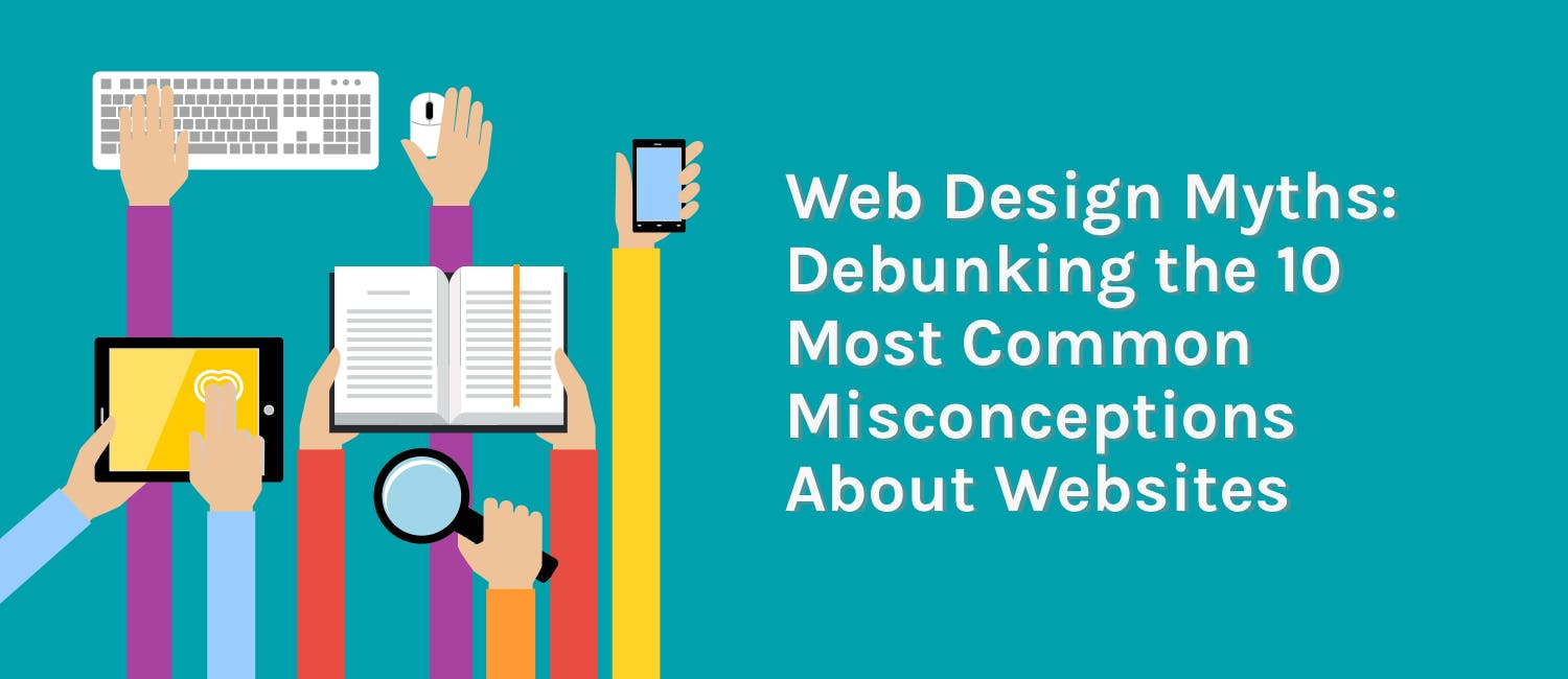 Web Design Myths: Debunking the 10 Most Common Misconceptions About Websites
