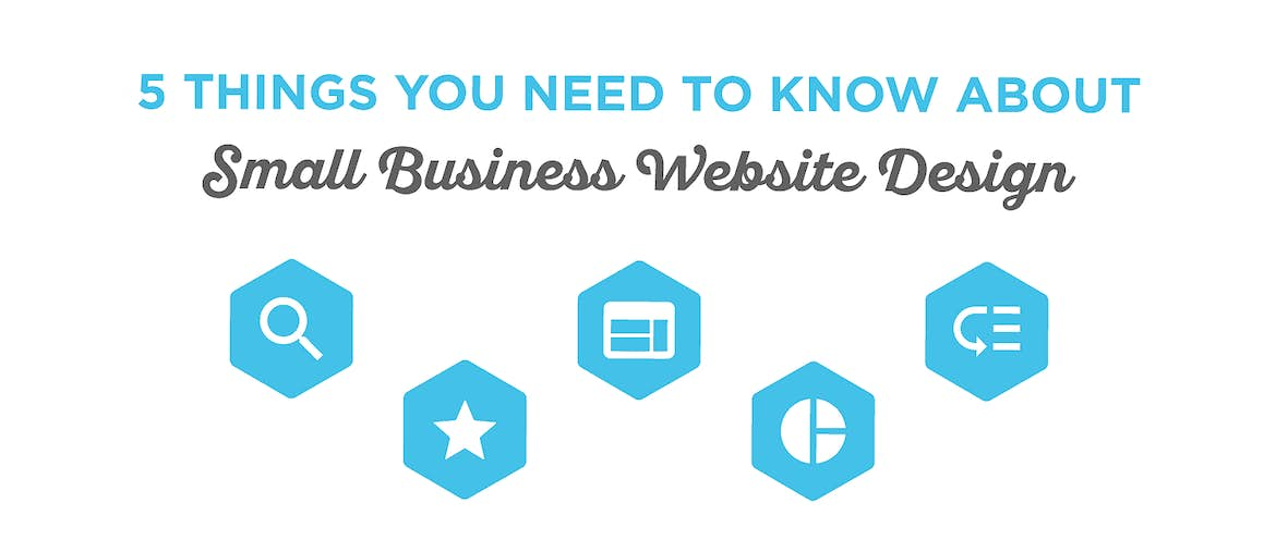 5 Things You Need to Know About Small Business Website Design