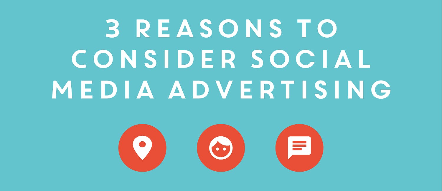 3 Reasons to Consider Social Media Advertising