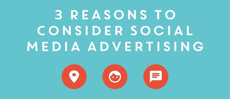 3 Reasons to Consider Social Media Advertising