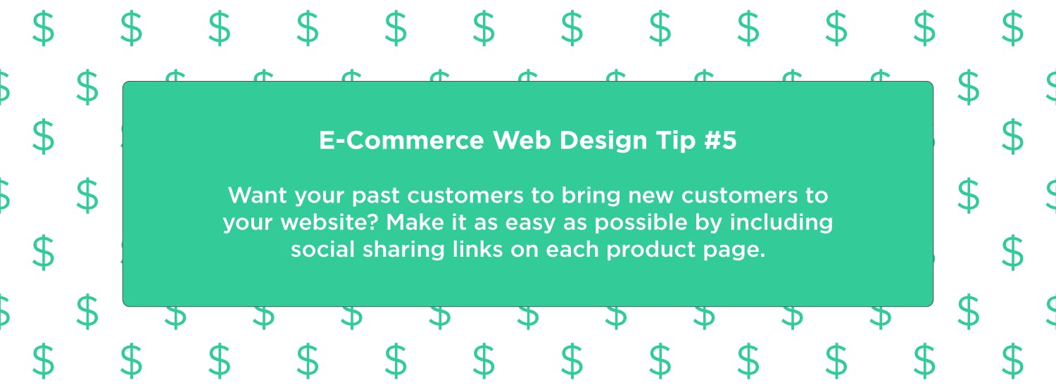 Use social sharing on every product page to bring in new customers