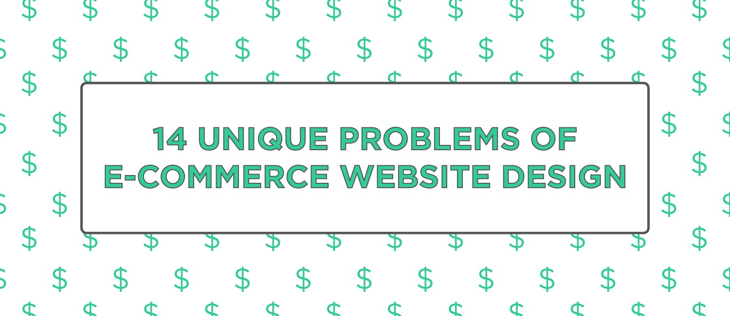 14 Unique Problems of E-Commerce Website Design